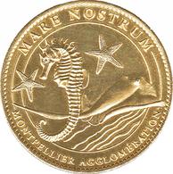 34 MONTPELLIER AQUARIUM MARE NOSTRUM RAIE MANTA HIPPOCAMPE MÉDAILLE ARTHUS BERTRAND 2010 JETON MEDALS TOKENS COINS - Arthus Bertrand