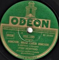 78 T. - 25 Cm - état EX - YVES MONTAND - AMOUR, MON CHER AMOUR - MA PRAIRIE - 78 T - Disques Pour Gramophone