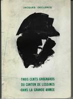 « 300 Grognards Du Canton De LESSINES Dans La Grande Armée » DECLERCQ, J. – Ed. DALLONS, Fleurus 1977  Illustrations --> - Cultural