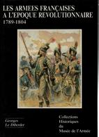 COLLECTIONS HISTORIQUES MUSEE ARMEE N°8 ARMEES FRANCAISES EPOQUE REVOLUTIONNAIRE 1789 1804 - Libri