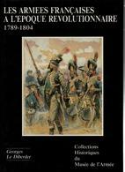 COLLECTIONS HISTORIQUES MUSEE ARMEE N°8 ARMEES FRANCAISES EPOQUE REVOLUTIONNAIRE 1789 1804 - Boeken