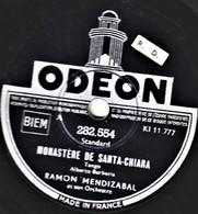78 T. 25 Cm  état TB -  RAMON MENDIZABAL ET SON ORCHESTRE - MONASTERE DE SANTA-CHIARA - C'ETAIT ECRIT - 78 Rpm - Schellackplatten
