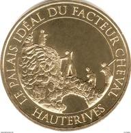 26 DRÔME HAUTERIVES FACTEUR CHEVAL N°6 MÉDAILLE MONNAIE DE PARIS 2017 JETON TOURISTIQUE TOKENS MEDALS COINS - 2017