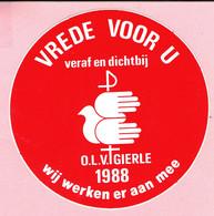 Sticker - VREDE VOOR U - Veraf En Dichtbij - O.L.V. GIERLE 1988 - Wij Werken Er Aan Mee - Stickers