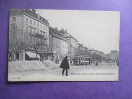 CPA SUISSE CHAUX DE FONDS HIVER NEIGE RUE LEOPOLD ROBERT TRAMWAY ANIMEE - NE Neuchâtel