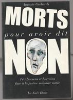 Auguste Gerhards Mort Pour Avoir Dit Non 14 Alsaciens Et Lorrains Face à La Justice Nazi - Books