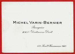 Carte De Visite MICHEL VARIN-BERNIER Banquier H.E.C. Docteur En Droit, Boulevard Haussmann 75008 Paris - Cartes De Visite
