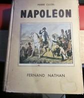 1947 NAPOLEON De PIERRE CLUZEL-ED FERNAND NATHAN OUVRAGE ORNÉ 149 PHOTOGRAPHIES LIRE AVANT PROPOS & TABLE MATIÈRES 160 P - Books