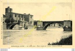 26.  ROMANS Sur ISERE . Le Vieux Pont . Pont Coupé . Guerre 1919-40 - Romans Sur Isere