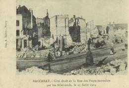 Cpa 54 Baccarat , Ww1 , Ruines Rue Des Ponts Incendiée , Voyagée 1914 - Baccarat