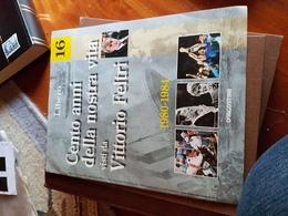 CENTO ANNI DELLA NOSTRA VITA FASCICOLO 16 - Libri, Riviste, Fumetti
