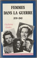 Femmes Dans La Guerre 1939 - 1945 Guylaine Guidez - Books