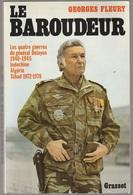 Georges Fleury Le Baroudeur Guerres Du Général Delayen, Indochine, Algérie Tchad - Books