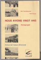 J-Yves Debrousse Et Pierre Ducroc Nous Avions Vingt Ans Témoignages Préface De F. Mitterrand - Books