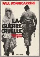 Paul Bonnecarrere La Guerre Cruelle Légionnaire En Algérie France Loisir - Books