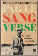 Paul Bonnecarrere Par Le Sang Versé La Légion étrangère En Indochine - Books