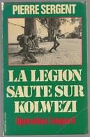 Pierre Sergent La Légion Saute Sur Kolwezi Opération Léopard - Boeken