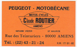 Ancienne Carte De Visite / PEUGEOT - MOTOBECANE / MOTOS-CYCLES Claude ROUTIER à AMIENS (1985) - Cartes De Visite