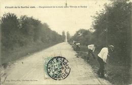 72  CIRCUIT DE LA SARTHE 1906 - ELARGISSEMENT DE LA ROUTE ENTRE VBRAYE ET BERFAY (ref 7611) - France
