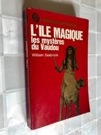 J'AI LU L'AVENTURE MYSTÉRIEUSE A 264    L'ÎLE MAGIQUE   Les Mystères Du Vaudou    William SEABROOK - J'ai Lu