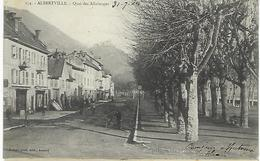FRANCE - Albertville -Quai Des Allobroges 1904 - Albertville