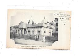 ALGER : Fabrique De Tapis Algériens, Atelier De Réparation A. DUGENET, Boulevard Valée - Métiers