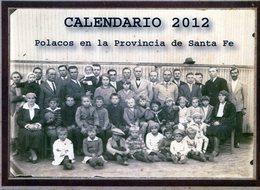 CALENDARIO 2012. POLACOS DE LA PROVINCIA DE SANTA FE. POLISH. POLSKA. POLAND. MIGRATION TO ARGENTINA. -NTVG. - Calendarios