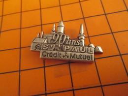 2219 PINS PIN'S / Beau Et Rare : Thème BANQUES / CREDIT MUTUEL ST PAUL 90 ANS - Banken