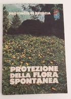 Provincia Di BRESCIA - Protezione Della Flora Spontanea - Fiore Flower - Libri, Riviste, Fumetti