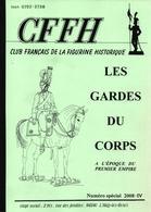 CFFH LES GARDES DU CORPS  EPOQUE DU PREMIER EMPIRE - Boeken