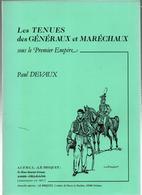 LE  BRIQUET  TENUES DES GENERAUX ET MARECHAUX D EMPIRE GRANDE ARMEE NAPOLEON - Boeken