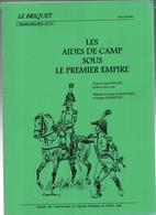LE  BRIQUET  LES AIDES DE CAMP SOUS LE PREMIER EMPIRE GRANDE ARMEE NAPOLEON - Boeken