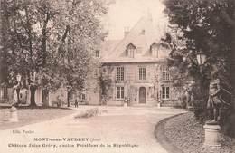 39 Mont Sous Vaudrey Chateau Jules Grevy Ancien President De La Republique Cpa Carte Ecrite En 1915 - France