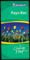 GUIDE VERT MICHELIN (2007) PAYS-BAS, 478 PAGES, 3 SCANS - Michelin-Führer