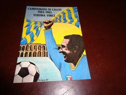 B752  Verona Campione Di Calcio 1984-85 Non Viaggiata - Calcio
