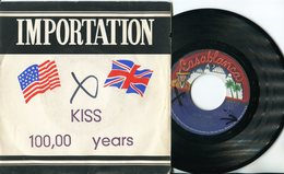 Kiss - 45t Vinyle - 100,00 Years - Importation Rare - Collectors