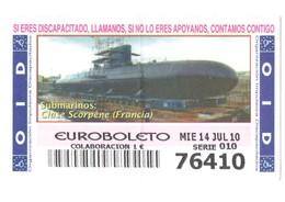 ESPAGNE SPAIN CUPÓN DE OID LOTTERY LOTERIE LOTERÍA 2010 SUBMARINO SUBMARINE SOUS-MARIN FRANCIA FRANCE CLASE SCORPÈNE VER - Billetes De Lotería