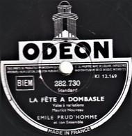 78 Trs - état EX - EMILE PRUD'HOMME - LA F¨ÊTE A DOMBASLE - ROSSIGNOL DU JURA - 78 Rpm - Schellackplatten