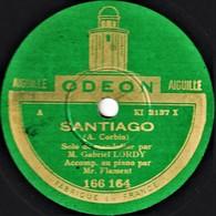 78 Tours - ODEON 166.164 - état TB - Solo De  MANDOLINE - Gabriel LORDY - SANTIAGO - LOS BANDERILLEROS - 78 T - Disques Pour Gramophone