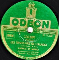 78 Trs - état B - PATRICE ET MARIO -  LES TRAPPEURS DE L'ALASKA - MONSIEUR LE CONSUL A CURITYBA - 78 T - Disques Pour Gramophone
