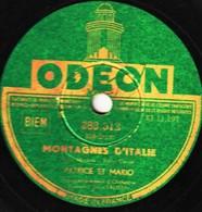 78 Trs - état B - PATRICE ET MARIO -  MONTAGNES D'ITALIE - EL MULETERO - 78 T - Disques Pour Gramophone