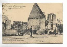 62 - SAINTE-CATHERINE-les-ARRAS - Ruines De L' Ecole Des Filles - Francia
