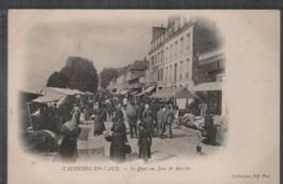CAUDEBEC-en-CAUX (76) - Le Quai Un Jour De Marché ANIMÉE - Etals - Caudebec-en-Caux