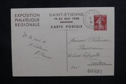FRANCE - Entier Postal Type Semeuse De L 'Exposition Philatélique De St Etienne En 1938 Pour Toulon - L 50564 - Cartoline Postali E Su Commissione Privata TSC (ante 1995)