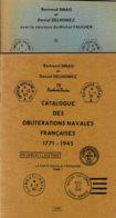 Biblio- Oblitérations Navales Françaises De SINAIS, DELHOMEZ 2 Tomes - Poste Maritime & Histoire Postale