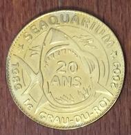 30 GRAU DU ROI SEAQUARIUM MÉDAILLE SOUVENIR ARTHUS BERTRAND 2010 JETON TOURISTIQUE MEDALS TOKENS COINS - Arthus Bertrand