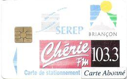 CARTE DE STATIONNEMENT CHIP CAR CARTE A PUCE BRIANCON  RADIO CHÉRIE FM 103.3 - Frankreich