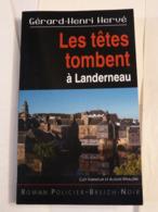 LES TETES TOMBENT A LANDERNEAU Par GERARD HENRI HERVE Collection  BREIZH NOIR   Policier Breton - Non Classés