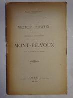GEO Paul Guillemin Victor Puiseux Et La Première Ascension Du Mont-Pelvoux Massif Ecrins 1898 Imp Gap Jean Et Peyrot - Bücher, Zeitschriften, Comics