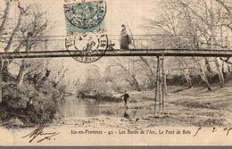 13 AIX EN PROVENCE BORDS DE L'ARC PONT DE BOIS - Aix En Provence